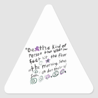Be the kind of person... triangle sticker