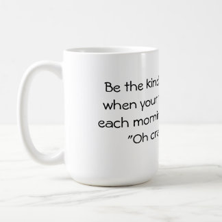 Be the kind of woman large mugs