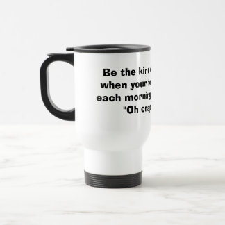 Be the kind of woman large travel mug