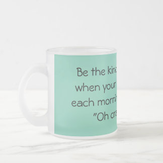 Be the kind of woman ... mugs