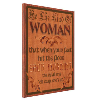 Be The Kind of WOMAN Wrapped Canvas Print