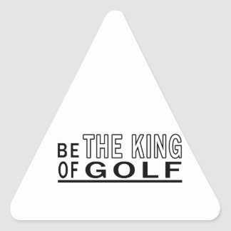 Be The King Of Golf Triangle Sticker