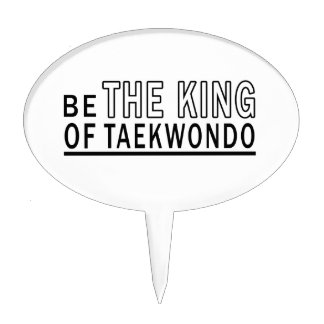 Be The King Of Taekwondo Cake Picks