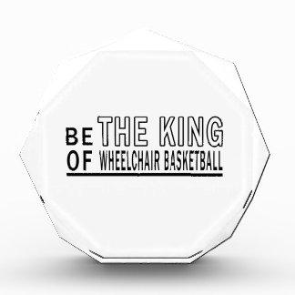Be The King Of Wheelchair Basketball Acrylic Award