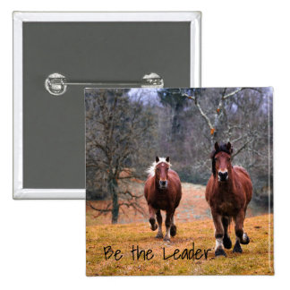 Be the Leader Horses Racing Pinback Button
