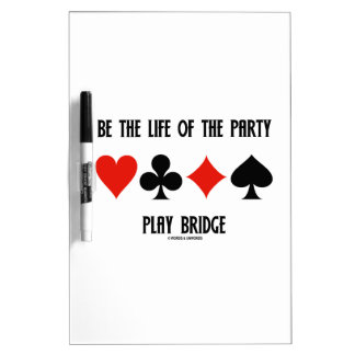 Be The Life Of The Party Play Bridge (Card Suits) Dry Erase Board