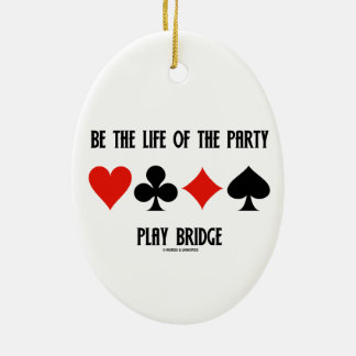 Be The Life Of The Party Play Bridge (Card Suits) Double-Sided Oval Ceramic Christmas Ornament