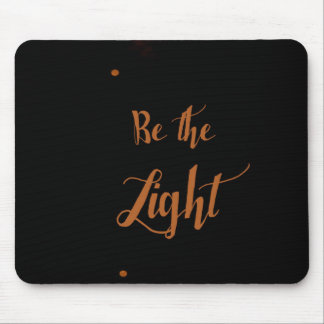 """""""Be the Light"""" Inspirational Mouse Pad"""