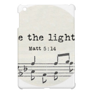 Be the light-Matt - bible vs. gifts, quotes Case For The iPad Mini