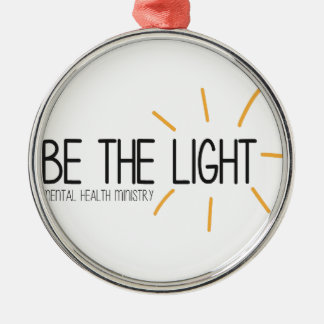 Be the Light Mental Health Ministry Metal Ornament