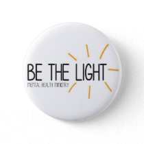 Be the Light Mental Health Ministry Pinback Button