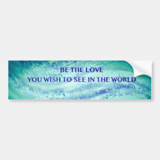 Be the Love Bumper Sticker Water Colors