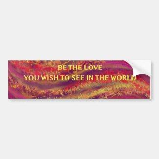 Be the Love - Fire Colors - Bumper Sticker