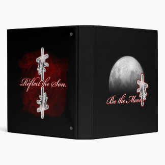 Be the Moon. Reflect the Son. Binder