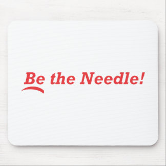 Be the Needle! Mouse Pad
