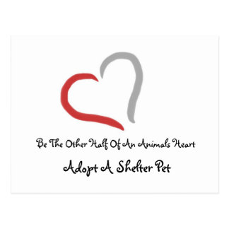 Be The Other Half Of An Animals Heart Postcard