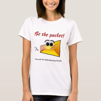 Be the Packet! T-Shirt