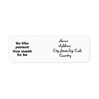Be the person you want to be-address label