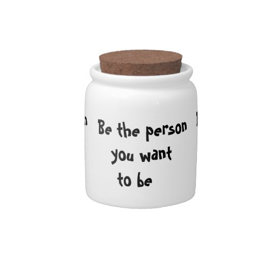 Be the person you want to be-candy jar candy jar
