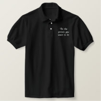 Be the person you want to be-Golf shirt