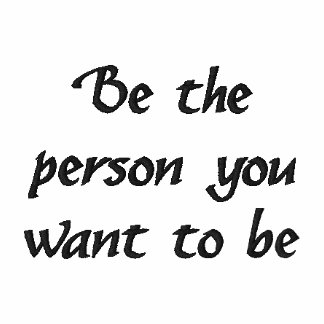 Be the person you want to be-Golf shirt Polo Shirt