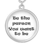 Be the person You want to be-necklace
