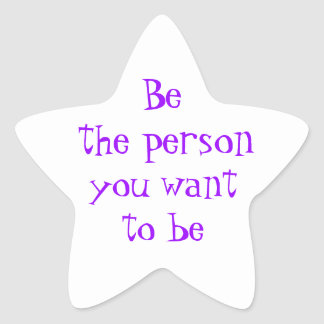 Be the person you want to be-sticker star sticker
