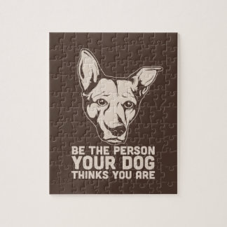 be the person your dog thinks you are jigsaw puzzle