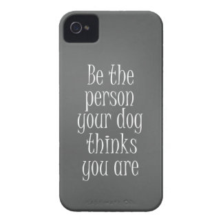 Be the Person your dog thinks you are Quote iPhone 4 Case-Mate Case