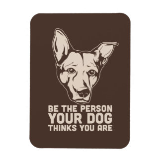 be the person your dog thinks you are rectangular photo magnet