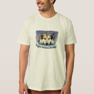 Be the person your dog thinks you are...T-Shirt T Shirt