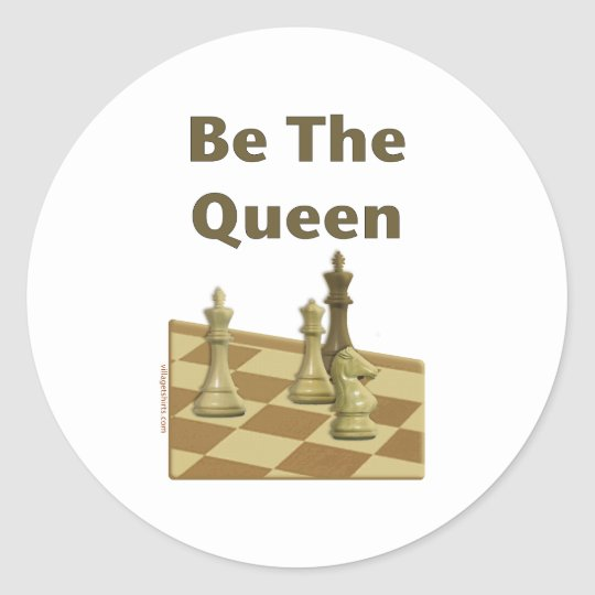 Be The Queen Chess Classic Round Sticker