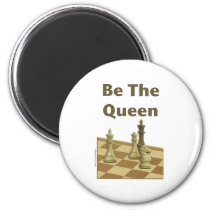 Be The Queen Chess Fridge Magnets