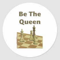 Be The Queen Chess Round Stickers