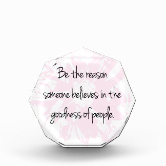 Be the Reason Believe in the Goodness of People Award