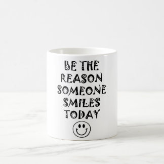 Be the reason someone smiles today Mug
