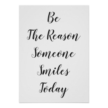 Art Themed Be the reason someone smiles today,  poster