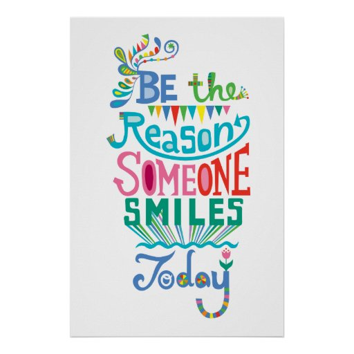 Be The Reason Someone Smiles Today Poster Zazzle