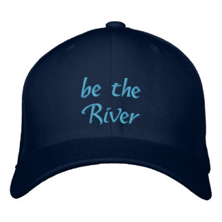 be the River Embroidered Baseball Cap