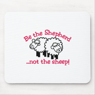 Be the Shepherd Mouse Pad
