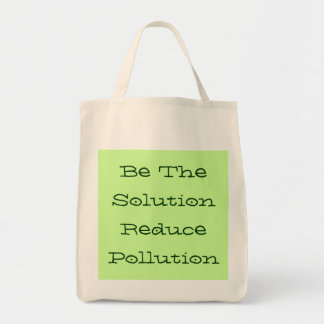 Be The Solution Reduce Pollution Bag