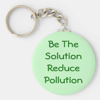 Be The Solution Reduce Pollution Keychain