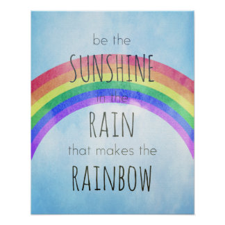 Be the Sunshine in the Rain Poster