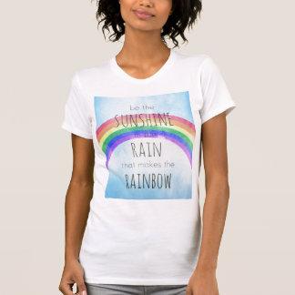 Be the Sunshine in the Rain Tshirt