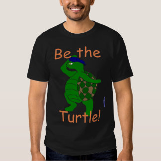 Be the Turtle T-Shirt