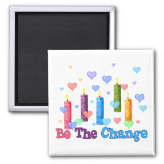 Be The  World Change 2 Inch Square Magnet