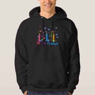 Be The  World Change Hoodie