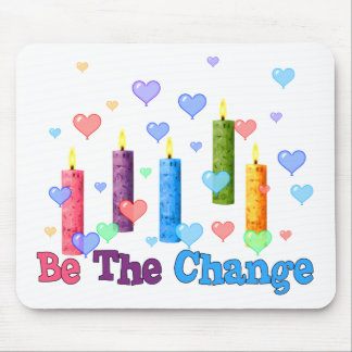 Be The  World Change Mouse Pad
