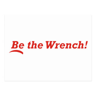 Be the Wrench Postcard