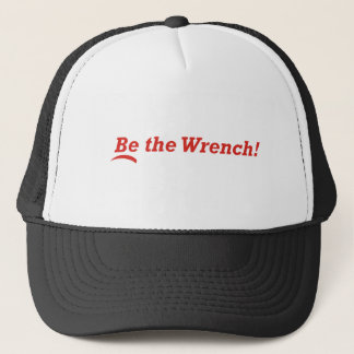 Be the Wrench Trucker Hat